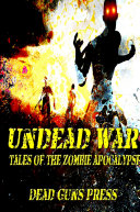 Undead War  Tales of the Zombie Apocalypse