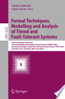 Formal Techniques  Modelling and Analysis of Timed and Fault Tolerant Systems