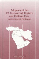 Adequacy of the VA Persian Gulf Registry and Uniform Case Assessment Protocol