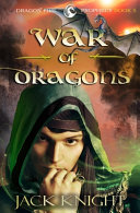 War of Dragons (Dragon Fire Prophecy Book 5)