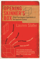 Opening Skinner's Box: Great Psychological Experiments of ...