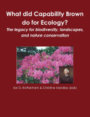 What did Capability Brown do for Ecology? The legacy for biodiversity, landscapes, and nature conservation