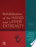 """Rehabilitation of the Hand and Upper Extremity, E-Book"" by Terri M. Skirven, A. Lee Osterman, Jane Fedorczyk, Peter C. Amadio, Sheri Felder, Eon K Shin"