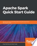 Apache Spark Quick Start Guide Book