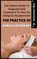 The Practice Of Auriculotherapy