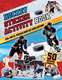 Hockey Sticker Activity Book: Fun, Facts, Puzzles and Ice-Cool Action