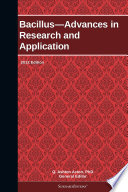 Bacillus—Advances in Research and Application: 2012 Edition