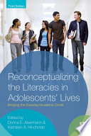 Reconceptualizing the Literacies in Adolescents' Lives