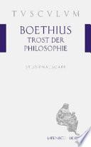Trost der Philosophie/Consolatio philosophiae