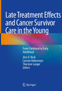 Late Treatment Effects and Cancer Survivor Care in the Young