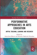 Pdf Performative Approaches in Arts Education