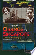 From Orange to Singapore  : A Shipyard Builds a Legacy