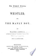Whistler, Or, The Manly Boy