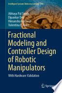 Fractional Modeling and Controller Design of Robotic Manipulators Book