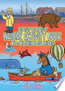 The East Coast Nature Activity Book for Curious Kids