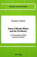 James Gillespie Blaine and the Presidency Book