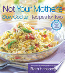 Not Your Mother s Slow Cooker Recipes for Two Book