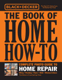 Black   Decker The Book of Home How To Complete Photo Guide to Home Repair