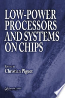 Low-Power Processors and Systems on Chips