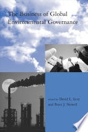 The Business of Global Environmental Governance Book
