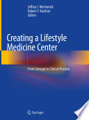 Creating a Lifestyle Medicine Center