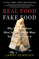 Real food fake food: why you don't know what you're eating & what you can do about it