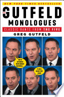 """The Gutfeld Monologues: Classic Rants from the Five"" by Greg Gutfeld"