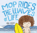 Mop Rides the Waves of Life