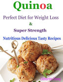 Quinoa Perfect Diet for Weight Loss   Super Strength   Nutritious Delicious Tasty Recipes