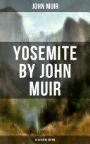 YOSEMITE by John Muir (Illustrated Edition) [Pdf/ePub] eBook