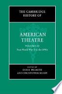 The Cambridge History of American Theatre