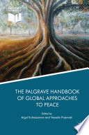 The Palgrave Handbook Of Global Approaches To Peace