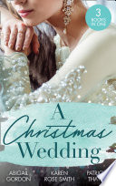 A Christmas Wedding: Swallowbrook's Winter Bride (The Doctors of Swallowbrook Farm) / Once Upon a Groom / Proposal at the Lazy S Ranch