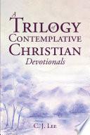 A Trilogy of Contemplative Christian Devotionals