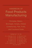 Handbook of Food Products Manufacturing  2 Volume Set