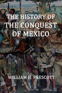 Pdf The History of the Conquest of Mexico