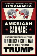 link to American carnage : on the front lines of the Republican civil war and the rise of President Trump in the TCC library catalog