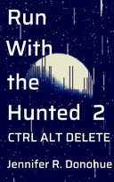 Run With the Hunted 2  Ctrl Alt Delete