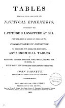 Tables requisite to be used with the Astronomical and nautical ephemeris. [2 issues].