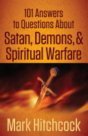 101 Answers to Questions About Satan, Demons, and Spiritual Warfare ebook