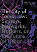 The City of Tomorrow: Sensors, Networks, Hackers, and the Future of ...