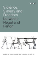Violence, Slavery and Freedom between Hegel and Fanon [Pdf/ePub] eBook