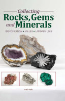 Collecting Rocks, Gems & Minerals: Easy Identification - ...