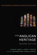Our Anglican Heritage  Second Edition
