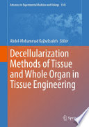Decellularization Methods of Tissue and Whole Organ in Tissue Engineering