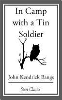 In Camp with a Tin Soldier [Pdf/ePub] eBook