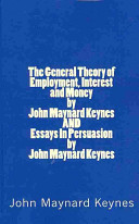 The General Theory of Employment  Interest and Money by John Maynard Keynes and Essays in Persuasion by John Maynard Keynes