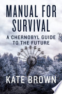Manual For Survival A Chernobyl Guide To The Future PDF