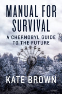 Manual for Survival: A Chernobyl Guide to the Future Pdf/ePub eBook