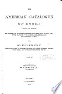 The American Catalogue of Books: 1866-1871 ... with Supplement containing names of learned societies and other literary associations, with a list of their publications, 1866-1871
